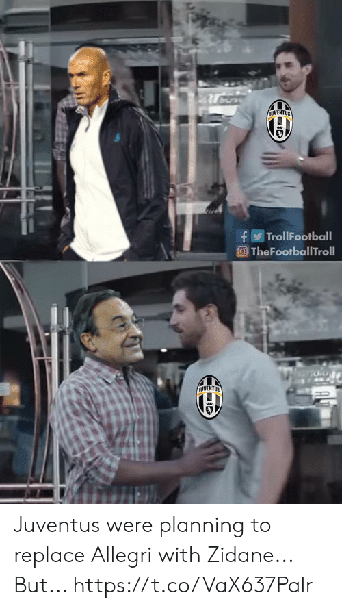 Memes, Juventus, and 🤖: İUVENTUS  fTrollFootball  OTheFootballTroll  UVENTUS Juventus were planning to replace Allegri with Zidane...  But... https://t.co/VaX637Palr