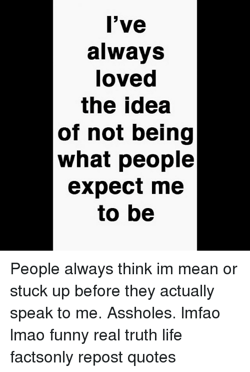 Ive Always Loved The Idea Of Not Being What People Expect Me To Be
