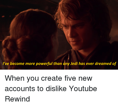 Ive Become More Powerful Than Any Jedi Has Ever Dreamed Of Jedi
