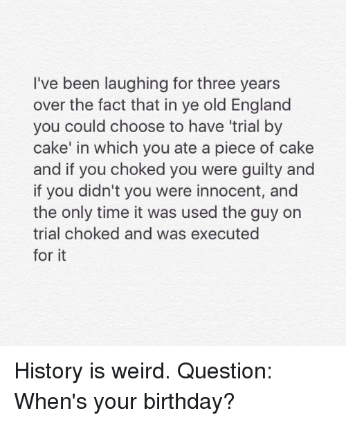 Birthday England And Memes I Ve Been Laughing For Three Years Over
