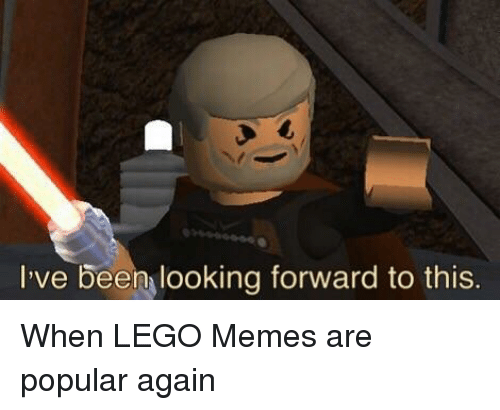 Lego, Memes, and Been: I've been looking forward to this.