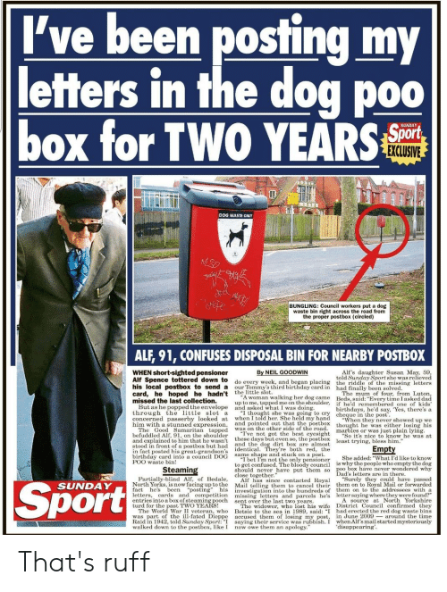 I Ve Been Posting My Letters In The Dog Poo Box For Two