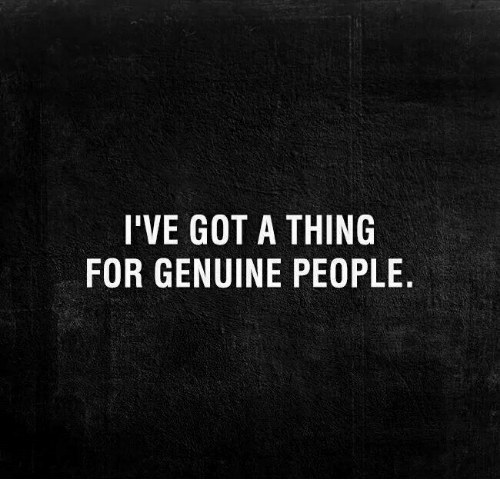 memes and got ive got a thing for genuine people
