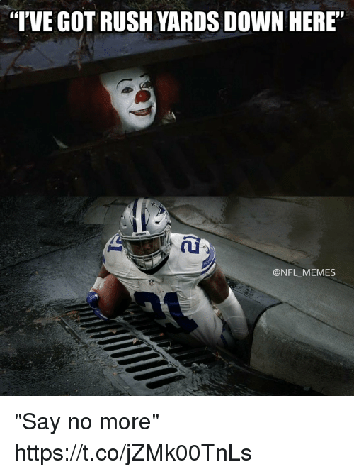 "Football, Memes, and Nfl: ""I'VE GOT RUSH YARDS DOWN HERE  @NFL_MEMES ""Say no more"" https://t.co/jZMk00TnLs"