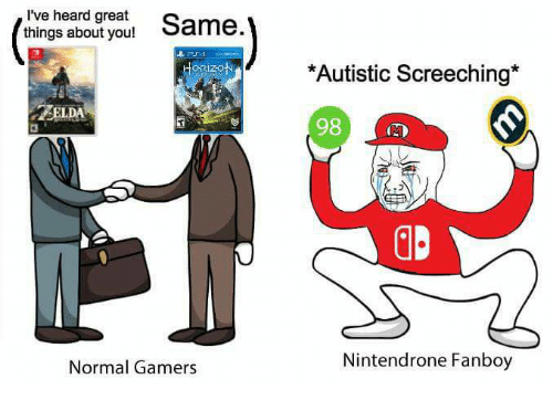 Video Games, Horizon, and Fanboys: I've heard great  Same  things about you!  HORIZON  2SELDA  Normal Gamers  *Autistic Screeching*  98  Nintendrone Fanboy