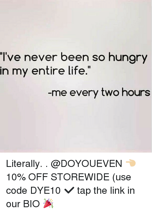 Gym, Hungry, and Life: I've never been so hungry  in my entire life.  me every two hours Literally. . @DOYOUEVEN 👈🏼 10% OFF STOREWIDE (use code DYE10 ✔️ tap the link in our BIO 🎉