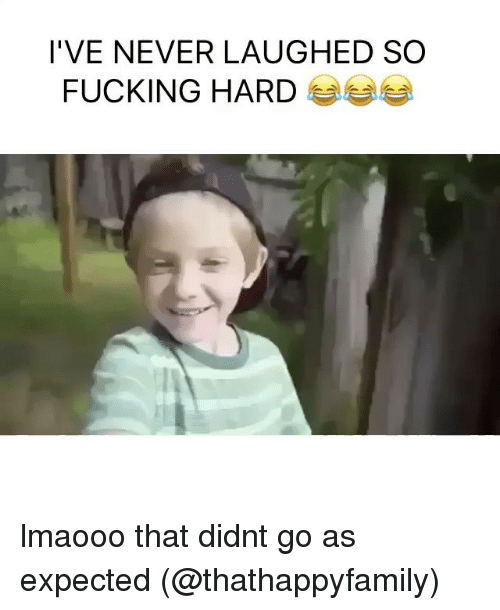 Fucking, Funny, and Memes: I'VE NEVER LAUGHED SO  FUCKING HARD lmaooo that didnt go as expected (@thathappyfamily)