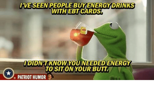 I'VE SEEN WITHIEBT CARDS IDIDNTKNOW YOU NEEDED ENERGY TO SIT ON