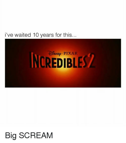 Scream, Big, and 10 Years: i've waited 10 years for this  SNEP  INS  CREDIBLE Big SCREAM