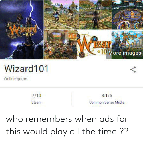 Steam, Common, and Game: izard  101  Azar  10More images  Wizard101  Online game  7/10  3.1/5  Steam  Common Sense Media who remembers when ads for this would play all the time ??