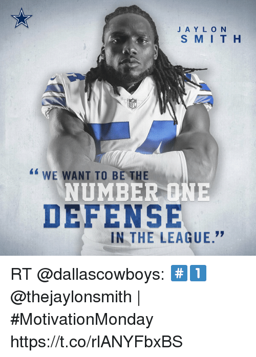 "Memes, The League, and 🤖: J A Y L O N  S M IT H  FL  4WE WANT TO BE THE  NUMBER ONE  DEFENSE  IN THE LEAGUE."" RT @dallascowboys: #️⃣1️⃣  @thejaylonsmith 