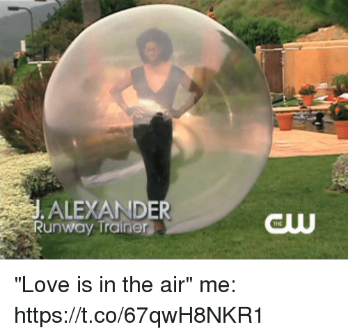 """Love, Girl Memes, and Air: J. ALEXANDER  Runway Trainer  THE """"Love is in the air""""  me: https://t.co/67qwH8NKR1"""