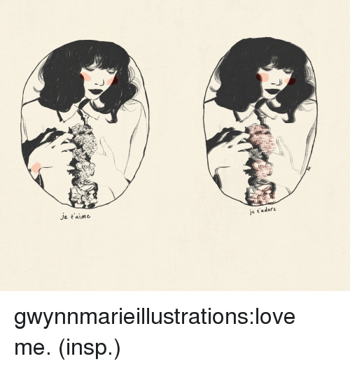 Love, Tumblr, and Blog: -J  Je taime  je t'adore gwynnmarieillustrations:love me. (insp.)