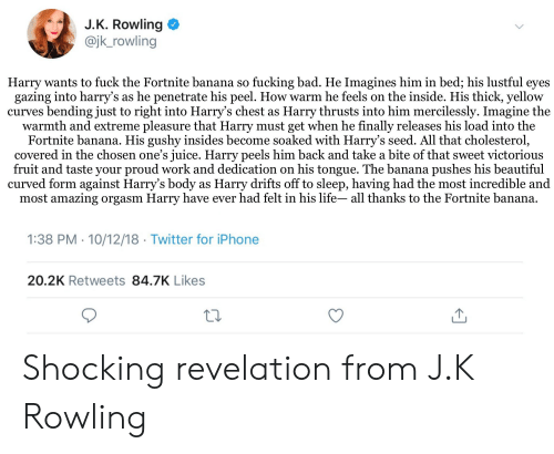 Jk Rowling Harry Wants To Fuck The Fortnite Banana So