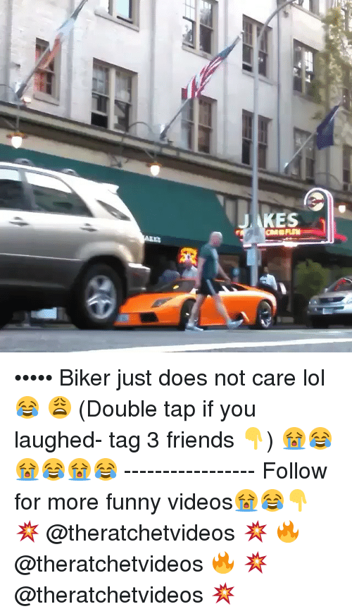 Doe, Friends, and Funny: J KES  ONA FUN ••••• Biker just does not care lol😂 😩 (Double tap if you laughed- tag 3 friends 👇) 😭😂😭😂😭😂 ----------------- Follow for more funny videos😭😂👇 💥 @theratchetvideos 💥 🔥 @theratchetvideos 🔥 💥 @theratchetvideos 💥