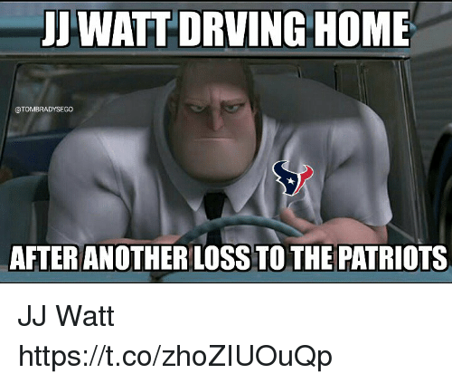 Patriotic, Tom Brady, and Home: J WATT'DRVING HOME  @TOMBRADYSEGO  AFTER ANOTHER LOSS TO THE PATRIOTS JJ Watt https://t.co/zhoZIUOuQp