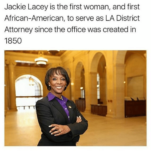 Jackie Lacey Is the First Woman and First African-American to Serve