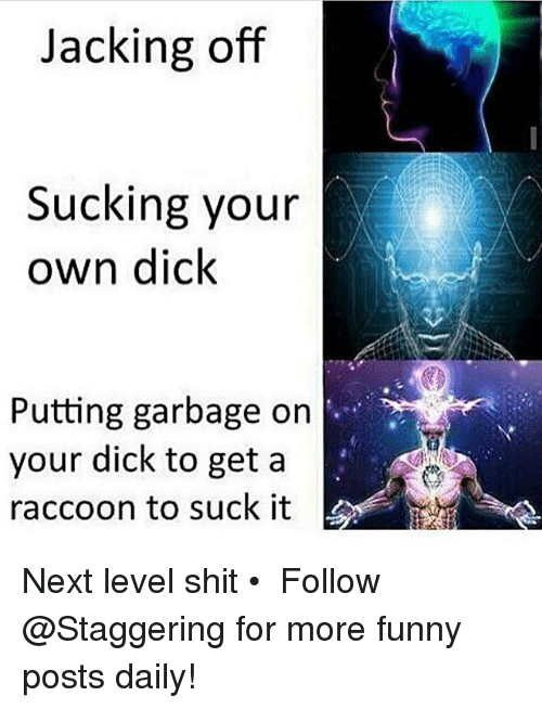 Dick challenge suck your own