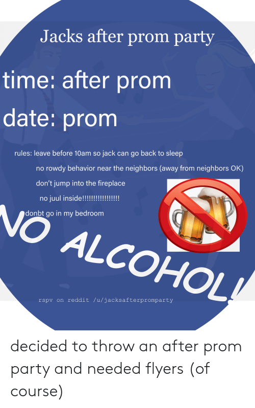 Jacks After Prom Party Time After Prom Date Promm Rules