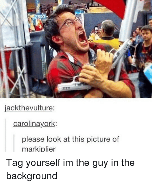 jackthevulture carolinayork please look at this picture of markiplier tag 10180093 ✅ 25 best memes about pictures of markiplier pictures of,Markiplier Memes
