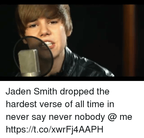 Jaden Smith, Time, and Girl Memes: Jaden Smith dropped the hardest verse of all time in never say never nobody @ me https://t.co/xwrFj4AAPH