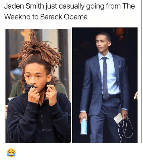 Jaden Smith, Memes, and Obama: Jaden Smith just casually going from The  Weeknd to Barack Obama 😂