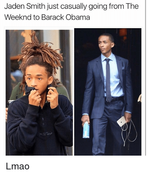 Funny, Jaden Smith, and Lmao: Jaden Smith just casually going fromThe  Weeknd to Barack Obama Lmao
