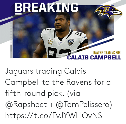 Memes, Ravens, and 🤖: Jaguars trading Calais Campbell to the Ravens for a fifth-round pick. (via @Rapsheet + @TomPelissero) https://t.co/FvJYWHOvNS