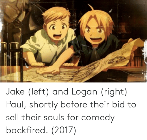 Comedy, Paul, and For: Jake (left) and Logan (right) Paul, shortly before their bid to sell their souls for comedy backfired. (2017)