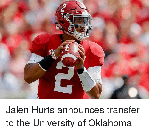 Oklahoma, University, and Hurts: Jalen Hurts announces transfer to the University of Oklahoma