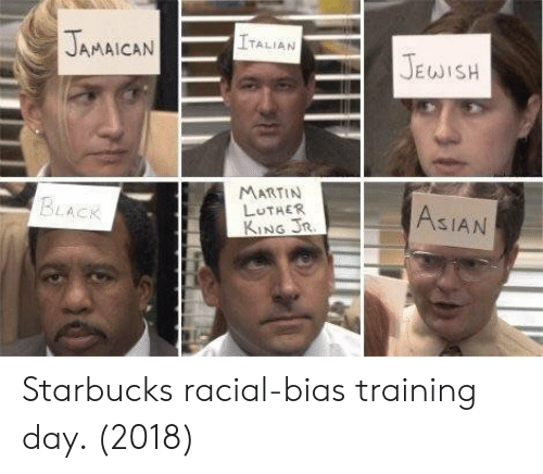 Asian, Martin, and Starbucks: JAMAICAN  LTALIAN  JEWISH  MARTIN  LUTHER  KING R  LACK  ASIAN Starbucks racial-bias training day. (2018)