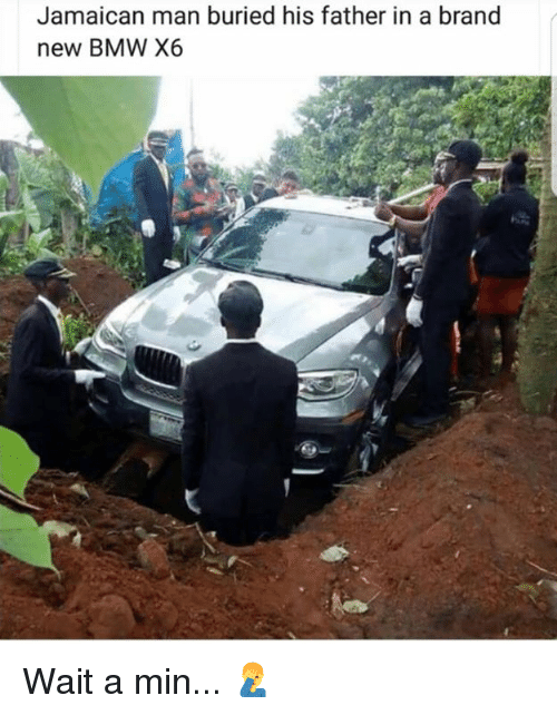Bmw, Hood, and Brand New: Jamaican man buried his father in a brand  new BMW X6 Wait a min... 🤦‍♂️