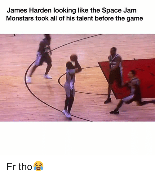 Funny, James Harden, and The Game: James Harden looking like the Space Jam  Monstars took all of his talent before the game Fr tho😂