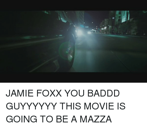 Jamie Foxx, Movies, and Movie: JAMIE FOXX YOU BADDD GUYYYYYY THIS MOVIE IS GOING TO BE A MAZZA