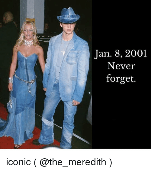 Girl Memes, Iconic, and Never: Jan. 8, 2001  Never  forget. iconic ( @the_meredith )