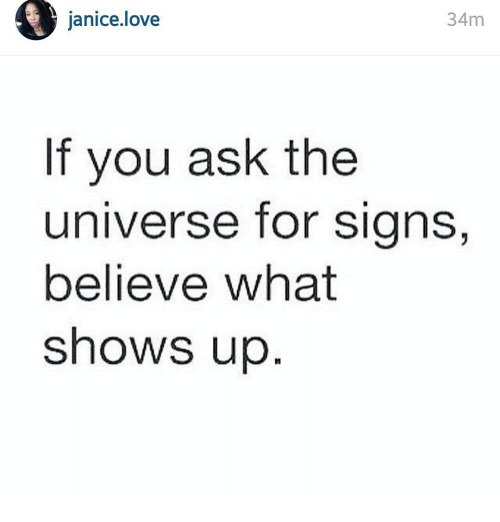 Janice Love 34m if You Ask the Universe for Signs Believe