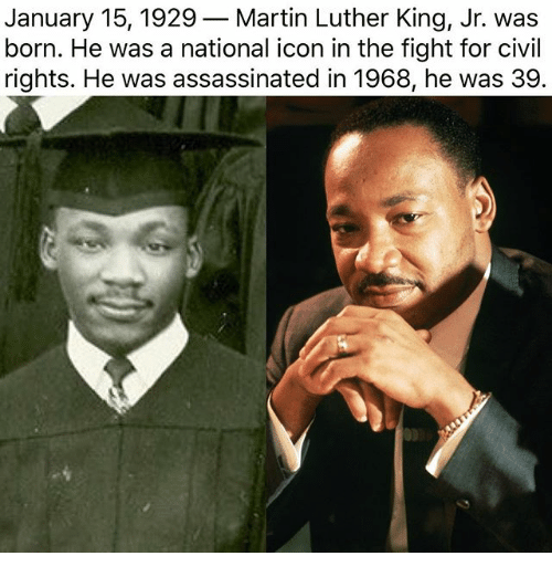 January 15 1929 Martin Luther King Jr Was Born He Was A National