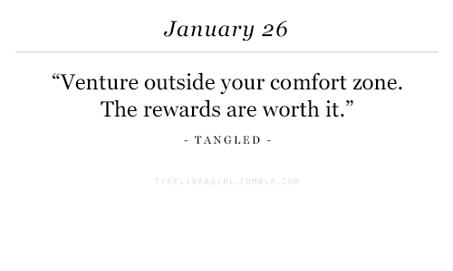 """Tangled, Venture, and Zone: January 26  """"Venture outside your comfort zone.  The rewards are worth it.""""  TANGLED  05"""