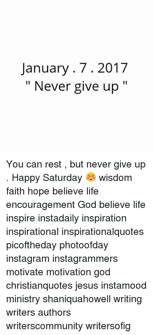 never give up you can rest but never give up happy