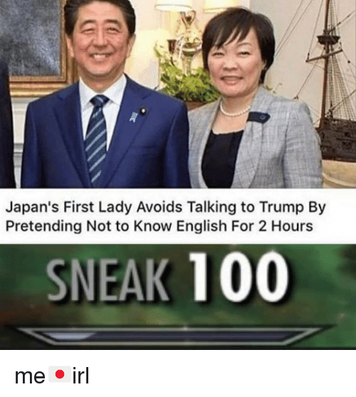 Anaconda, Trump, and English: Japan's First Lady Avoids Talking to Trump By  Pretending Not to Know English For 2 Hours  SNEAK 100 me🇯🇵irl