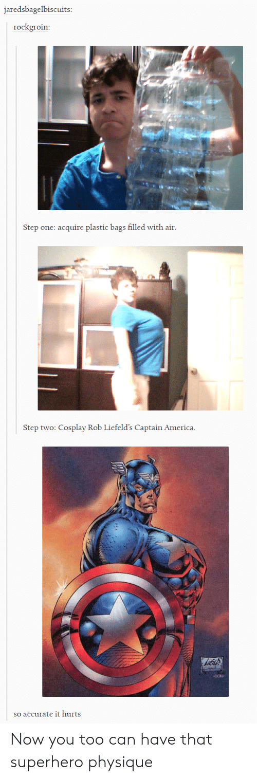 America, Superhero, and Cosplay: jaredsbagelbiscuits:  rockgroin:  Step one: acquire plastic bags filled with air.  Step two: Cosplay Rob Liefeld's Captain America.  so accurate it hurts Now you too can have that superhero physique