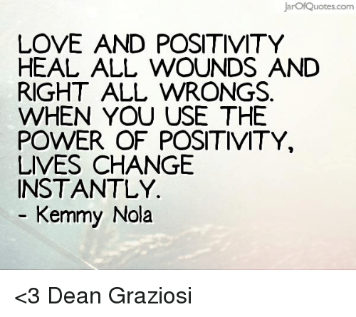 Jarof Quotescom Love And Positivity Heal All Wounds And Right All