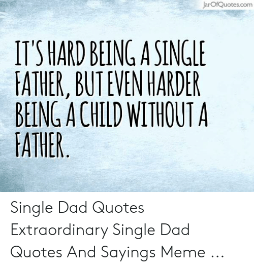 JarOfQuotescom IT\'S HARD BEING a SINGLE FATHER BUT EVEN ...