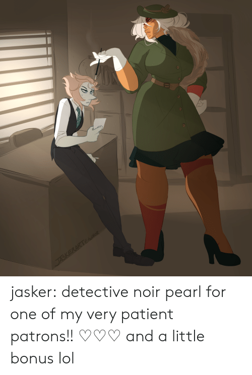 Lol, Tumblr, and Blog: jasker:  detective noir pearl for one of my very patient patrons!! ♡♡♡ and a little bonus lol