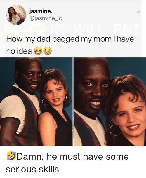 Dad, Memes, and Mom: jasmine.  @jasmine_lc  How my dad bagged my mom I have  no idea 🤣Damn, he must have some serious skills