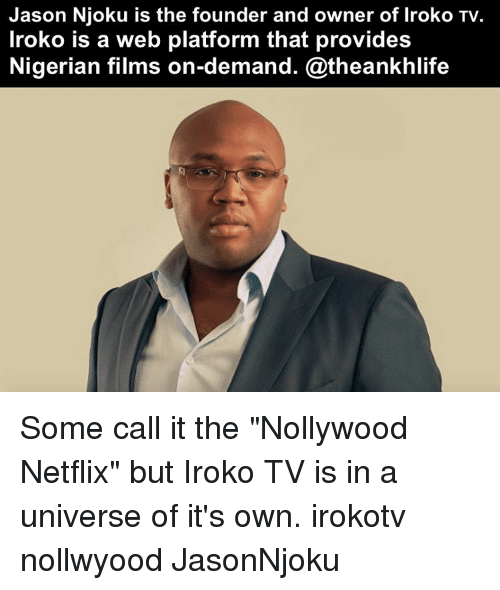 Jason Njoku Is the Founder and Owner of Iroko TV Iroko Is a Web