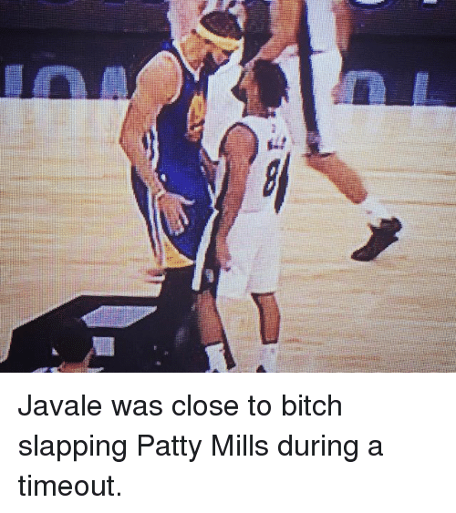 Basketball, Bitch, and Golden State Warriors: Javale was close to bitch slapping Patty Mills during a timeout.