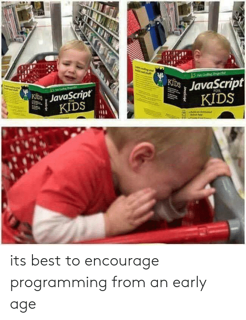 Best, Kids, and Programming: JavaScript  KIDS  JavaScript  KIDS  FOR its best to encourage programming from an early age