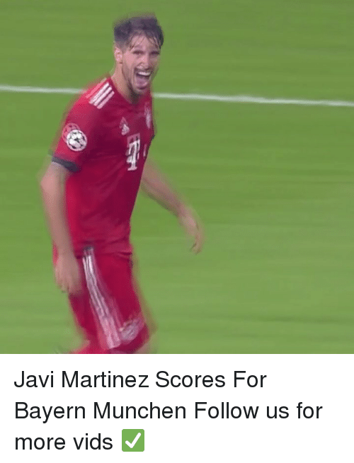 Memes, Bayern, and 🤖: Javi Martinez Scores For Bayern Munchen Follow us for more vids ✅