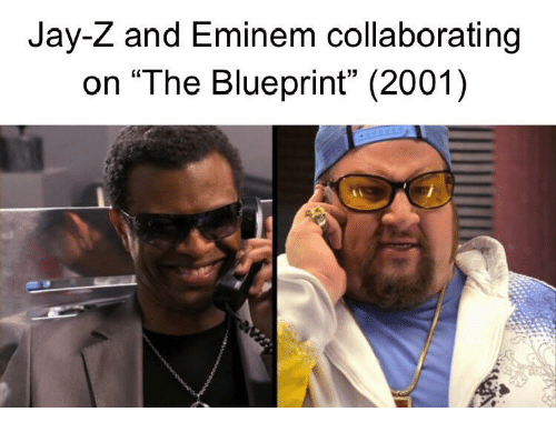 Jay z and eminem collaborating on the blueprint 2001 eminem meme eminem jay z and dank memes jay z and eminem collaborating on malvernweather Images